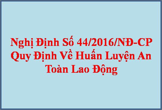 Nghị-định-số-44-2016-quy-định-về-huấn-luyện-an-toàn-lao-động.png